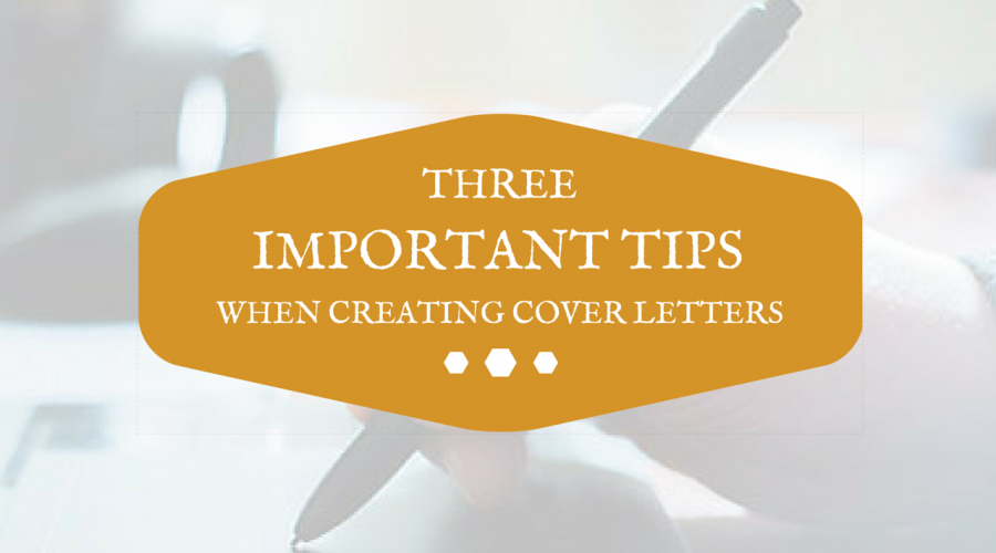 3 Important Tips When Creating Cover Letters