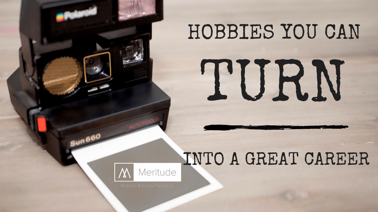 Hobbies You Can Turn Into A Great Career