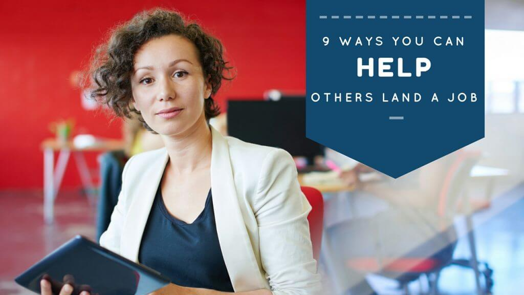 Ways you can help others land a job