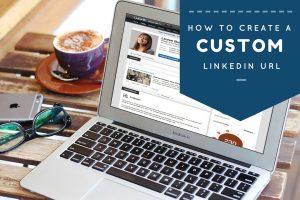 How to Create a Custom LinkedIn URL