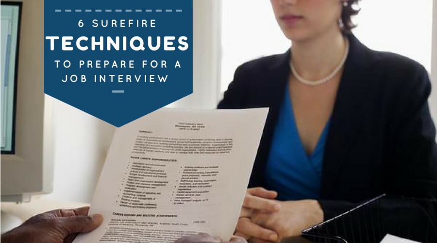 6 Surefire Techniques to Prepare for a Job Interview