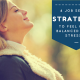 4 Job Search Strategies To Feel Good, Balanced And Less Stressed