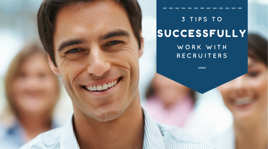 [Video] 3 Tips To Successfully Work With Recruiters