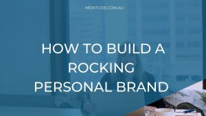 HOW TO BUILD A ROCKING PERSONAL BRAND